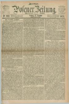 Posener Zeitung. Jg.78 [i.e.82], Nr. 892 (21 Dezember 1875) - Morgen=Ausgabe. + dod.