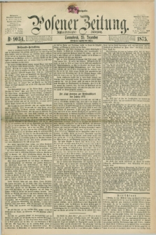 Posener Zeitung. Jg.78 [i.e.82], Nr. 903/904 (25 Dezember 1875) - [Morgen]=Ausgabe. + dod.