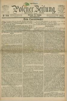 Posener Zeitung. Jg.78 [i.e.82], Nr. 910 (29 Dezember 1875) - Morgen=Ausgabe. + dod.