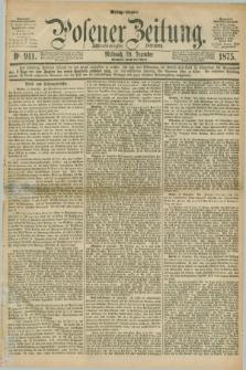 Posener Zeitung. Jg.78 [i.e.82], Nr. 911 (29 Dezember 1875) - Mittag=Ausgabe.