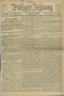 Posener Zeitung. Jg.78 [i.e.82], Nr. 914 (30 Dezember 1875) - Mittag=Ausgabe.