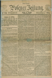 Posener Zeitung. Jg.78 [i.e.82], Nr. 916 (31 Dezember 1875) - Morgen=Ausgabe. + dod.