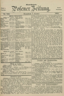 Posener Zeitung. Jg.88, Nr. 690 (1 October 1881) - Abend=Ausgabe.