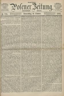 Posener Zeitung. Jg.88, Nr. 718 (13 Oktober 1881) - Morgen=Ausgabe.