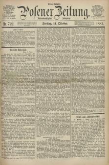 Posener Zeitung. Jg.88, Nr. 722 (14 Oktober 1881) - Mittag=Ausgabe.