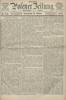 Posener Zeitung. Jg.88, Nr. 724 (15 Oktober 1881) - Morgen=Ausgabe.
