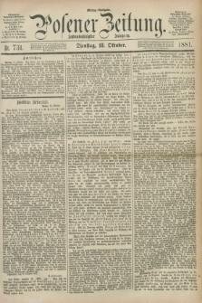 Posener Zeitung. Jg.88, Nr. 731 (18 Oktober 1881) - Mittag=Ausgabe.