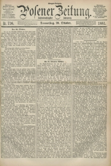 Posener Zeitung. Jg.88, Nr. 736 (20 Oktober 1881) - Morgen=Ausgabe.