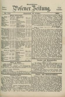 Posener Zeitung. Jg.88, Nr. 744 (22 Oktober 1881) - Abend=Ausgabe.