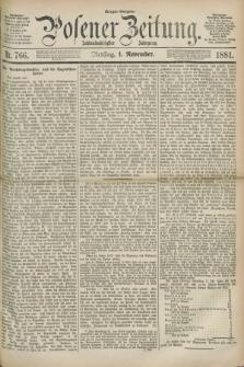 Posener Zeitung. Jg.88, Nr. 766 (1 November 1881) - Morgen=Ausgabe.