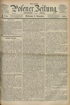 Posener Zeitung. Jg.88, Nr. 788 (9 November 1881) - Mittag=Ausgabe.