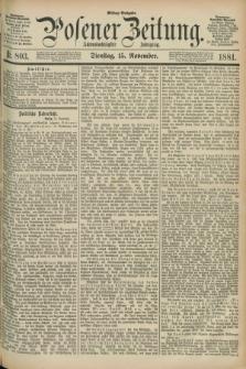 Posener Zeitung. Jg.88, Nr. 803 (15 November 1881) - Mittag=Ausgabe.