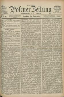Posener Zeitung. Jg.88, Nr. 830 (25 November 1881) - Mittag=Ausgabe.