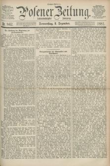 Posener Zeitung. Jg.88, Nr. 862 (8 Dezember 1881) - Morgen=Ausgabe.