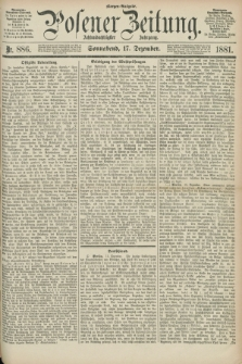 Posener Zeitung. Jg.88, Nr. 886 (17 Dezember 1881) - Morgen=Ausgabe.