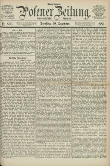Posener Zeitung. Jg.88, Nr. 893 (20 Dezember 1881) - Mittag=Ausgabe.