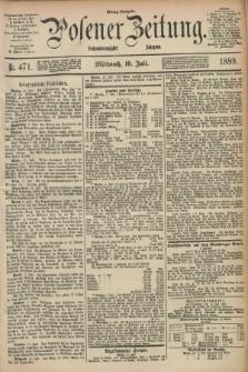 Posener Zeitung. Jg.96, Nr. 471 (10 Juli 1889) - Mittag=Ausgabe.