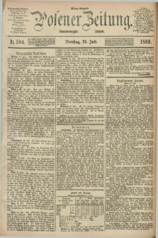 Posener Zeitung. Jg.96, Nr. 504 (23 Juli 1889) - Mittag=Ausgabe.