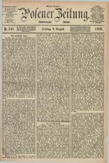Posener Zeitung. Jg.96, Nr. 548 (9 August 1889) - Morgen=Ausgabe. + dod.