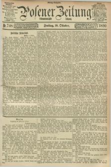 Posener Zeitung. Jg.97, Nr. 708 (10 Oktober 1890) - Mittag=Ausgabe.