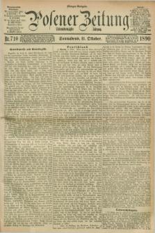Posener Zeitung. Jg.97, Nr. 710 (11 Oktober 1890) - Morgen=Ausgabe. + dod.