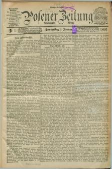 Posener Zeitung. Jg.98, Nr. 1 (1 Januar 1891) - Morgen=Ausgabe. + dod.