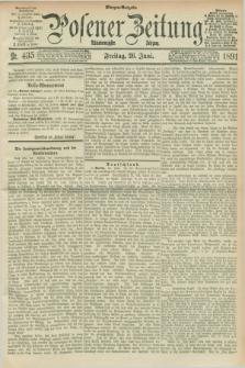 Posener Zeitung. Jg.98, Nr. 435 (26 Juni 1891) - Morgen=Ausgabe.