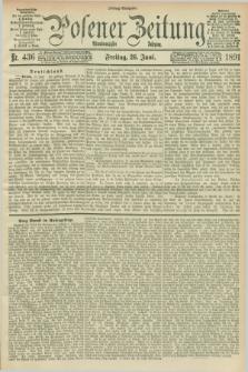 Posener Zeitung. Jg.98, Nr. 436 (26 Juni 1891) - Mittag=Ausgabe.