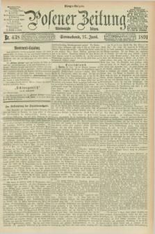 Posener Zeitung. Jg.98, Nr. 438 (27 Juni 1891) - Morgen=Ausgabe. + dod.