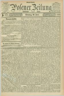 Posener Zeitung. Jg.98, Nr. 441 (28 Juni 1891) - Morgen=Ausgabe. + dod.