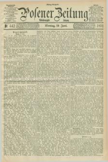 Posener Zeitung. Jg.98, Nr. 442 (29 Juni 1891) - Mittag=Ausgabe.