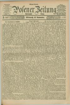 Posener Zeitung. Jg.98, Nr. 807 (18 November 1891) - Morgen=Ausgabe. + dod.