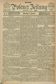 Posener Zeitung. Jg.100, Nr. 3 (2 Januar 1893) - Abend=Ausgabe.