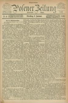Posener Zeitung. Jg.100, Nr. 4 (3 Januar 1893) - Morgen=Ausgabe. + dod.