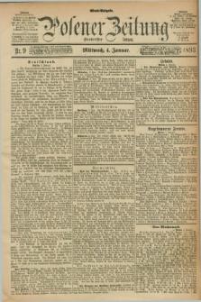 Posener Zeitung. Jg.100, Nr. 9 (4 Januar 1893) - Abend=Ausgabe.