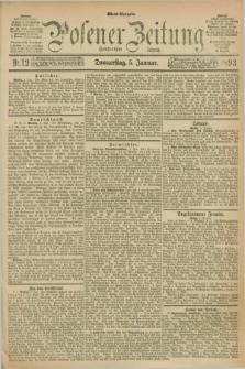 Posener Zeitung. Jg.100, Nr. 12 (5 Januar 1893) - Abend=Ausgabe.