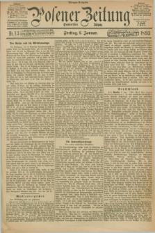 Posener Zeitung. Jg.100, Nr. 13 (6 Januar 1893) - Morgen=Ausgabe. + dod.