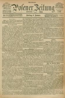 Posener Zeitung. Jg.100, Nr. 15 (6 Januar 1893) - Abend=Ausgabe.