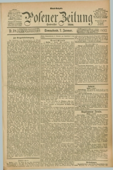 Posener Zeitung. Jg.100, Nr. 18 (7 Januar 1893) - Abend=Ausgabe.