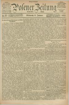 Posener Zeitung. Jg.100, Nr. 25 (11 Januar 1893) - Morgen=Ausgabe. + dod.
