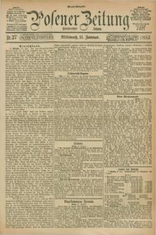Posener Zeitung. Jg.100, Nr. 27 (11 Januar 1893) - Abend=Ausgabe.