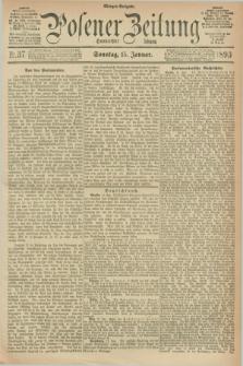 Posener Zeitung. Jg.100, Nr. 37 (15 Januar 1893) - Morgen=Ausgabe. + dod.