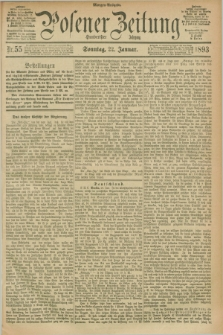 Posener Zeitung. Jg.100, Nr. 55 (22 Januar 1893) - Morgen=Ausgabe. + dod.