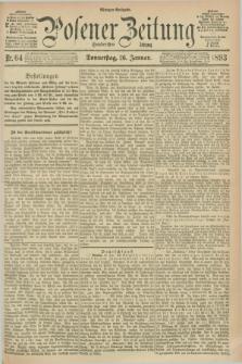Posener Zeitung. Jg.100, Nr. 64 (26 Januar 1893) - Morgen=Ausgabe. + dod.