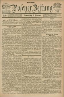 Posener Zeitung. Jg.100, Nr. 84 (2 Februar 1893) - Abend=Ausgabe.