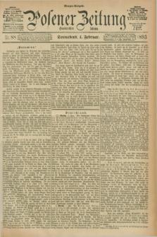 Posener Zeitung. Jg.100, Nr. 88 (4 Februar 1893) - Morgen=Ausgabe. + dod.