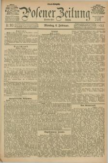 Posener Zeitung. Jg.100, Nr. 93 (6 Februar 1893) - Abend=Ausgabe.