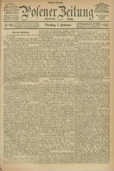 Posener Zeitung. Jg.100, Nr. 94 (7 Februar 1893) - Morgen=Ausgabe. + dod.