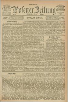 Posener Zeitung. Jg.100, Nr. 104 (10 Februar 1893) - Mittag=Ausgabe.
