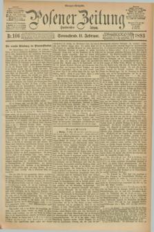 Posener Zeitung. Jg.100, Nr. 106 (11 Februar 1893) - Morgen=Ausgabe. + dod.